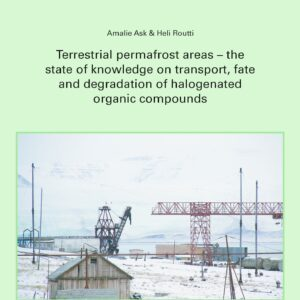 Terrestrial permafrost areas: the state of knowledge on transport, fate and degradation of halogenated organic compounds